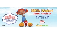 Elif'in Düşleri Bilkent Center'da